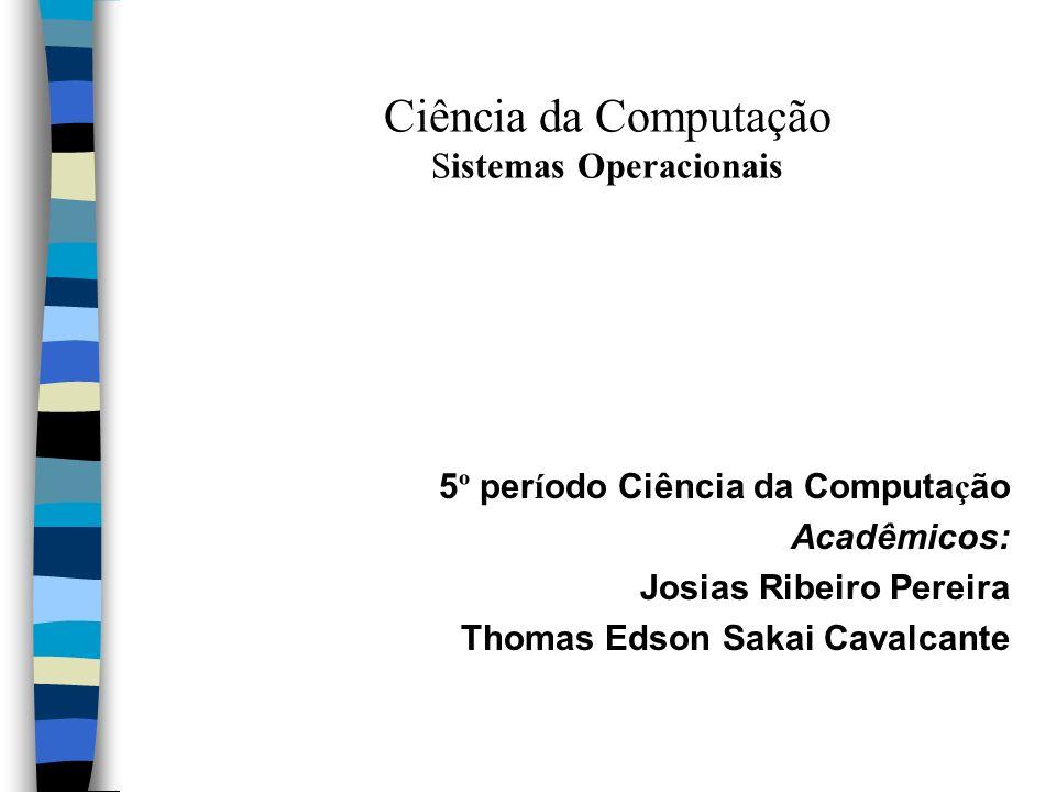 Ciência da Computação Sistemas Operacionais