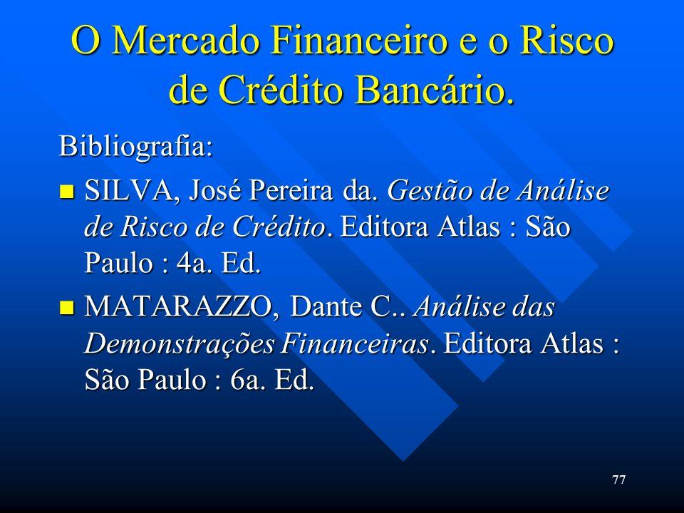 O Mercado Financeiro e o Risco de Crédito Bancário.