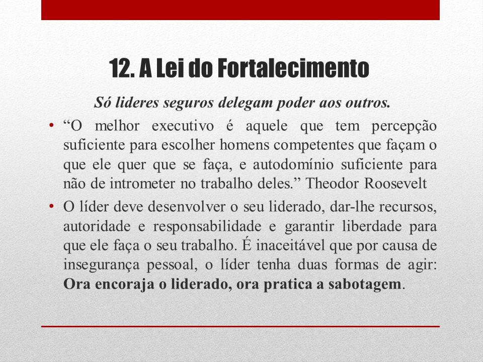 12. A Lei do Fortalecimento