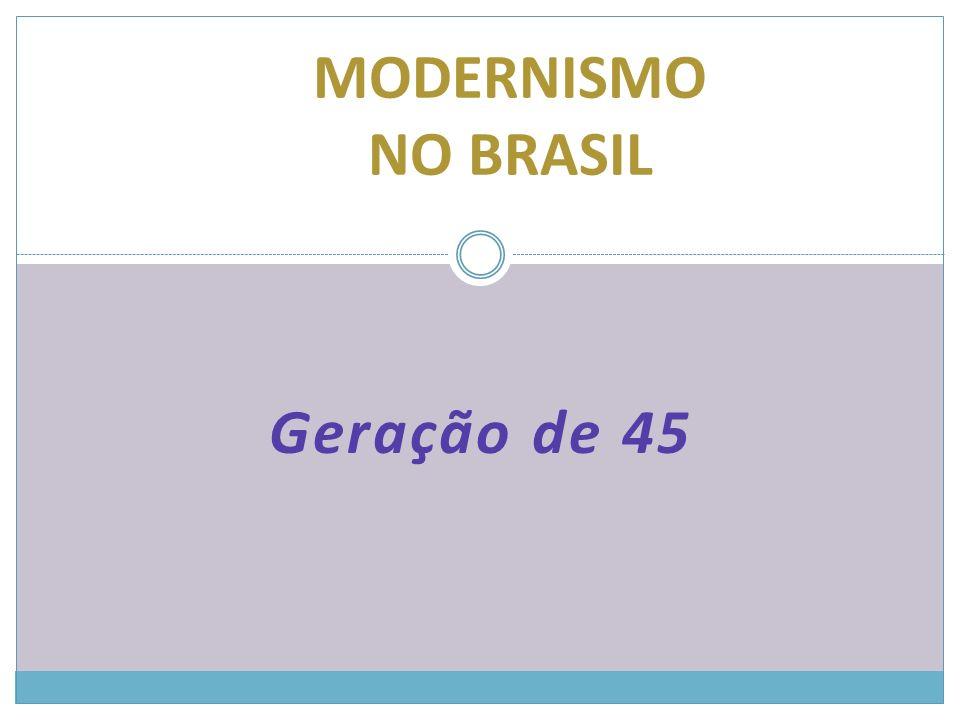 MODERNISMO NO BRASIL Geração de 45