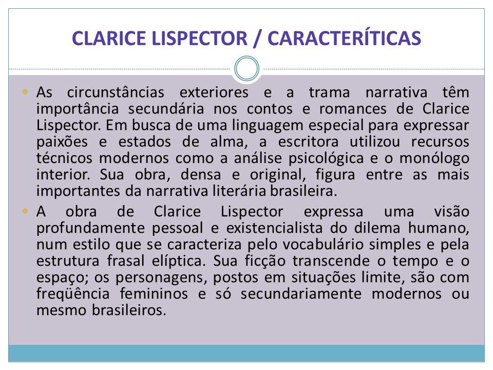 CLARICE LISPECTOR / CARACTERÍTICAS