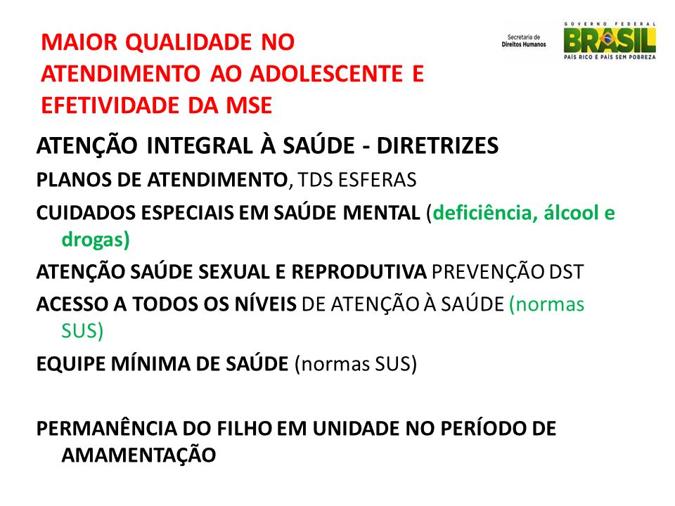 MAIOR QUALIDADE NO ATENDIMENTO AO ADOLESCENTE E EFETIVIDADE DA MSE