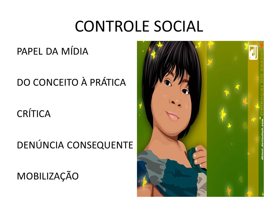 CONTROLE SOCIAL PAPEL DA MÍDIA DO CONCEITO À PRÁTICA CRÍTICA DENÚNCIA CONSEQUENTE MOBILIZAÇÃO