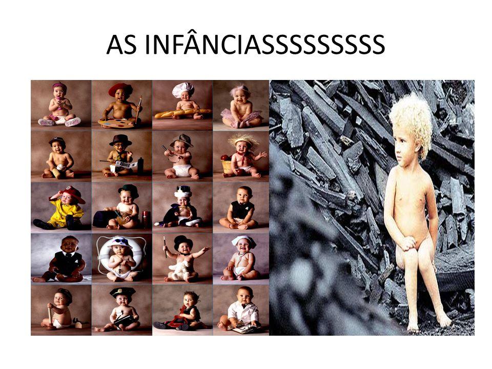 AS INFÂNCIASSSSSSSSS