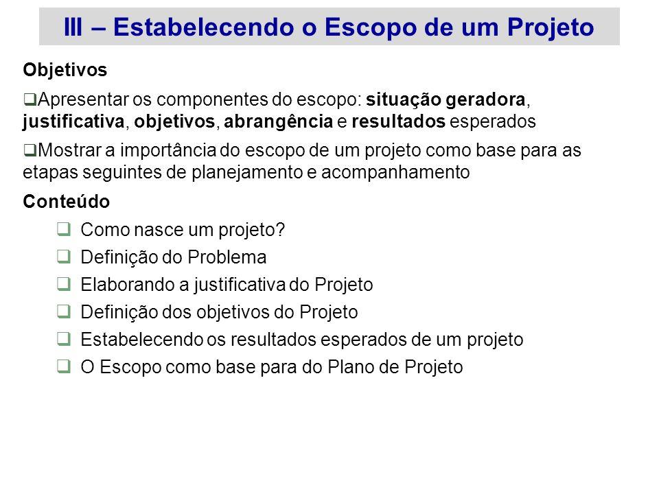 III – Estabelecendo o Escopo de um Projeto