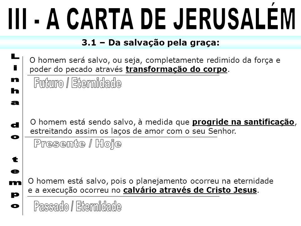 III - A CARTA DE JERUSALÉM 3.1 – Da salvação pela graça: