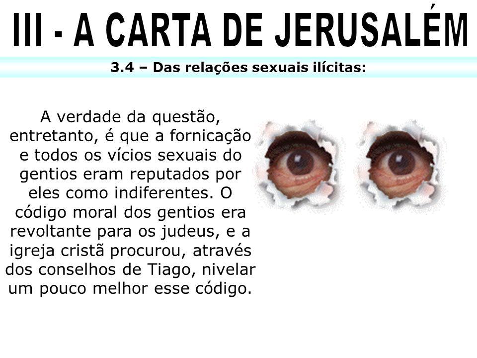 III - A CARTA DE JERUSALÉM 3.4 – Das relações sexuais ilícitas: