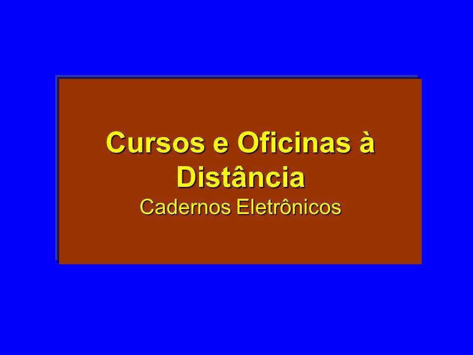 Cursos e Oficinas à Distância Cadernos Eletrônicos