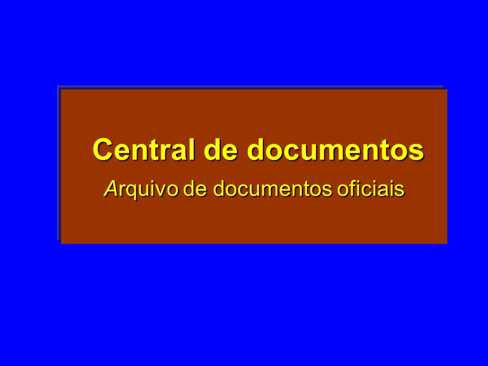 Central de documentos Arquivo de documentos oficiais