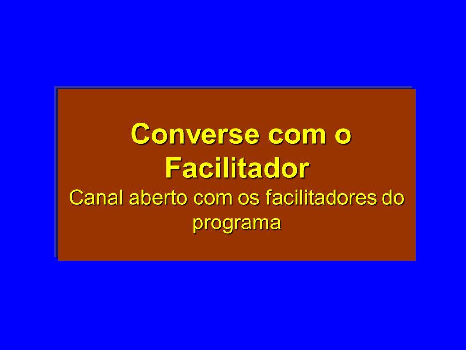 Converse com o Facilitador Canal aberto com os facilitadores do programa