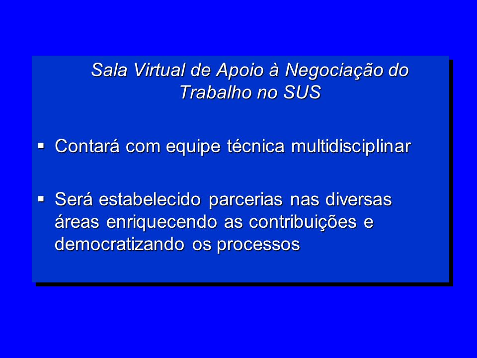 Sala Virtual de Apoio à Negociação do Trabalho no SUS