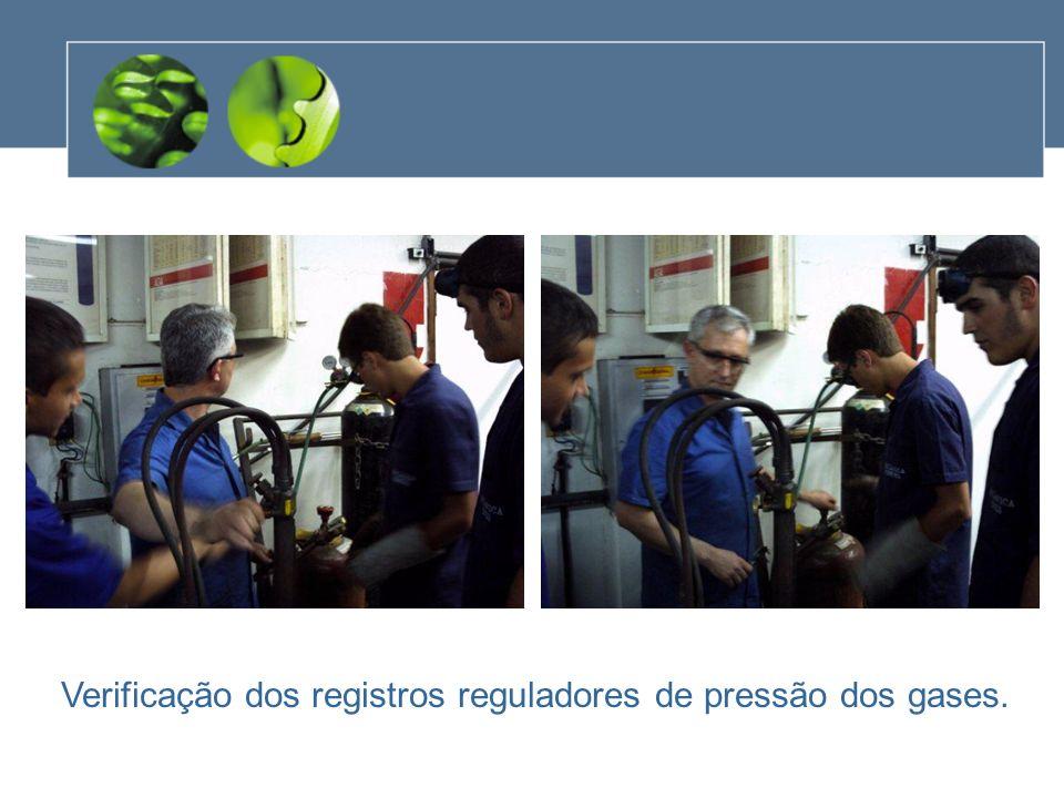Verificação dos registros reguladores de pressão dos gases.