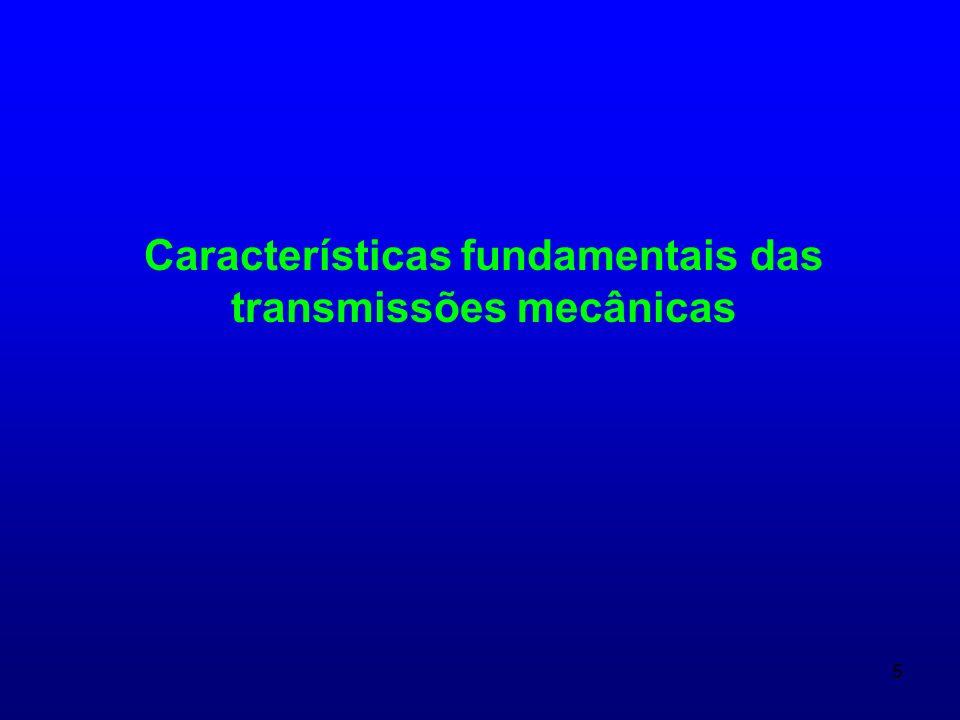 Características fundamentais das transmissões mecânicas
