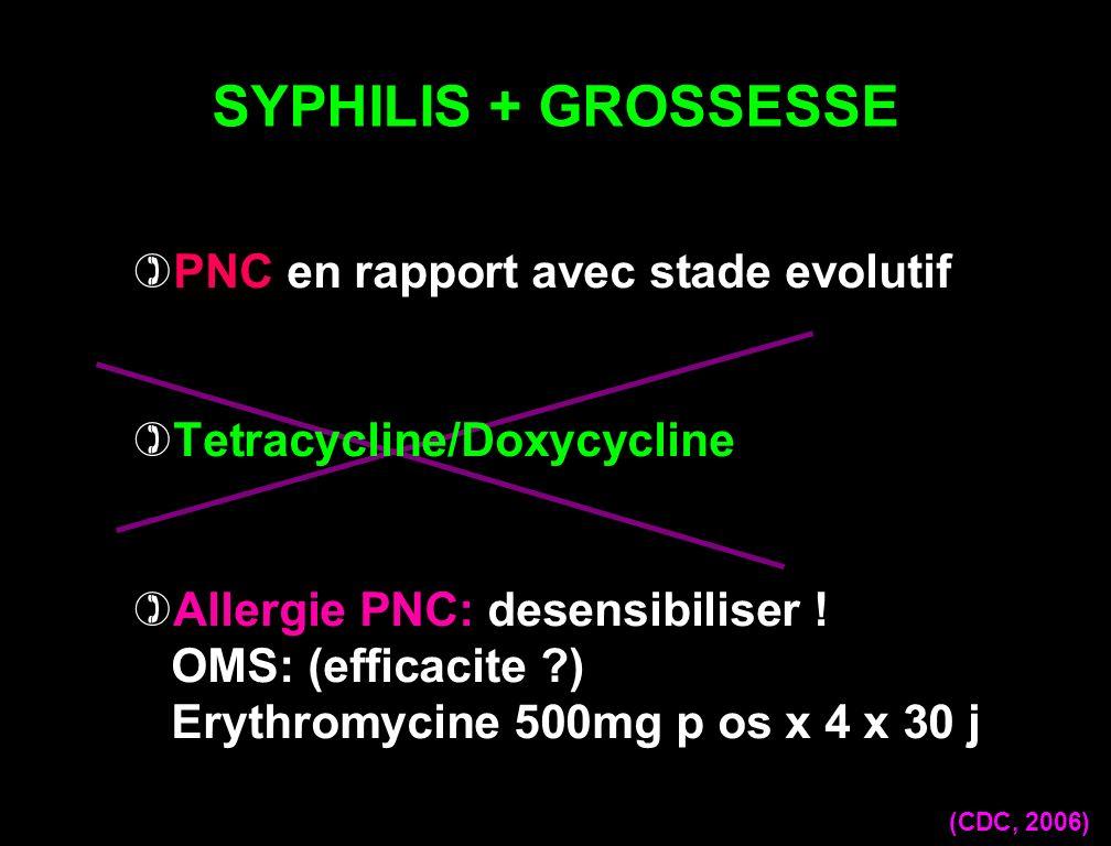 SYPHILIS + GROSSESSE PNC en rapport avec stade evolutif