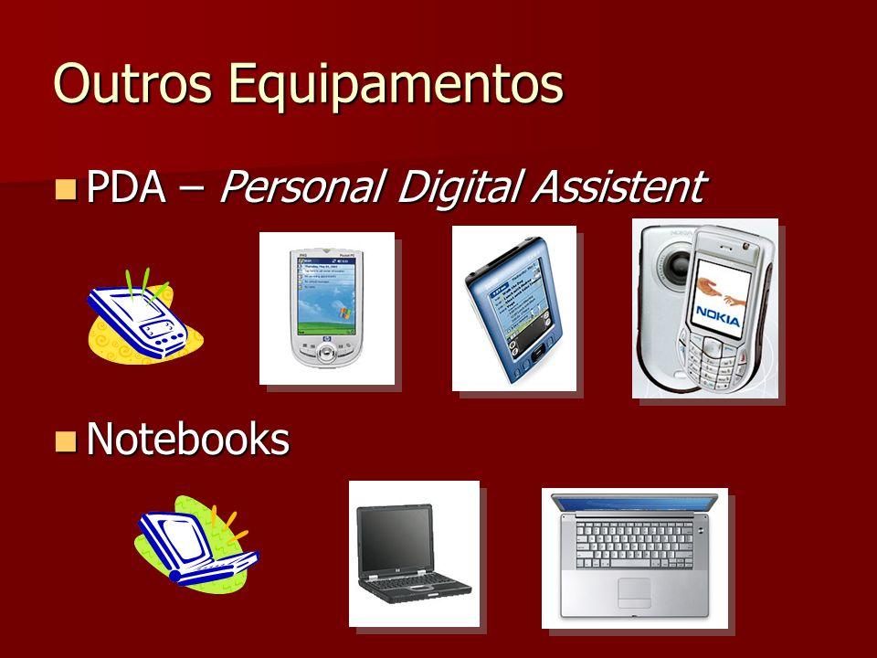 Outros Equipamentos PDA – Personal Digital Assistent Notebooks
