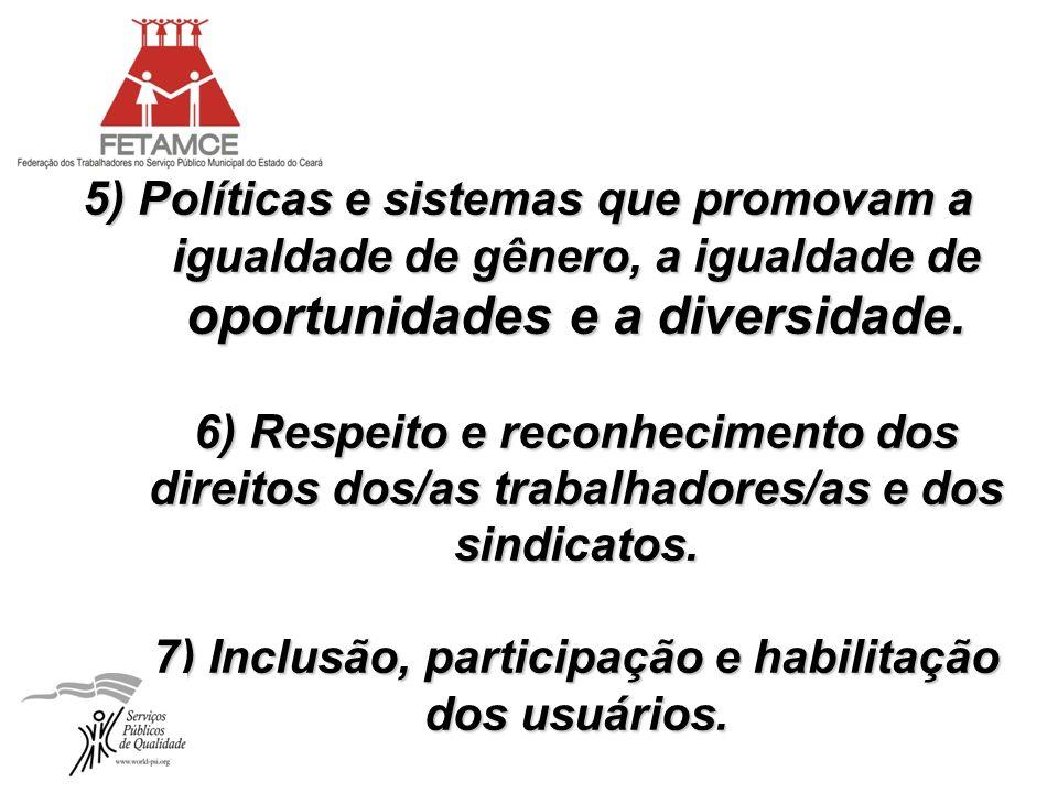 5) Políticas e sistemas que promovam a igualdade de gênero, a igualdade de oportunidades e a diversidade.