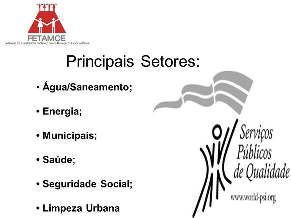 Principais Setores: • Água/Saneamento; • Energia; • Municipais;