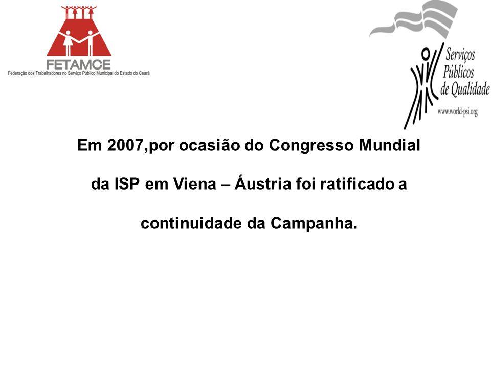 Em 2007,por ocasião do Congresso Mundial