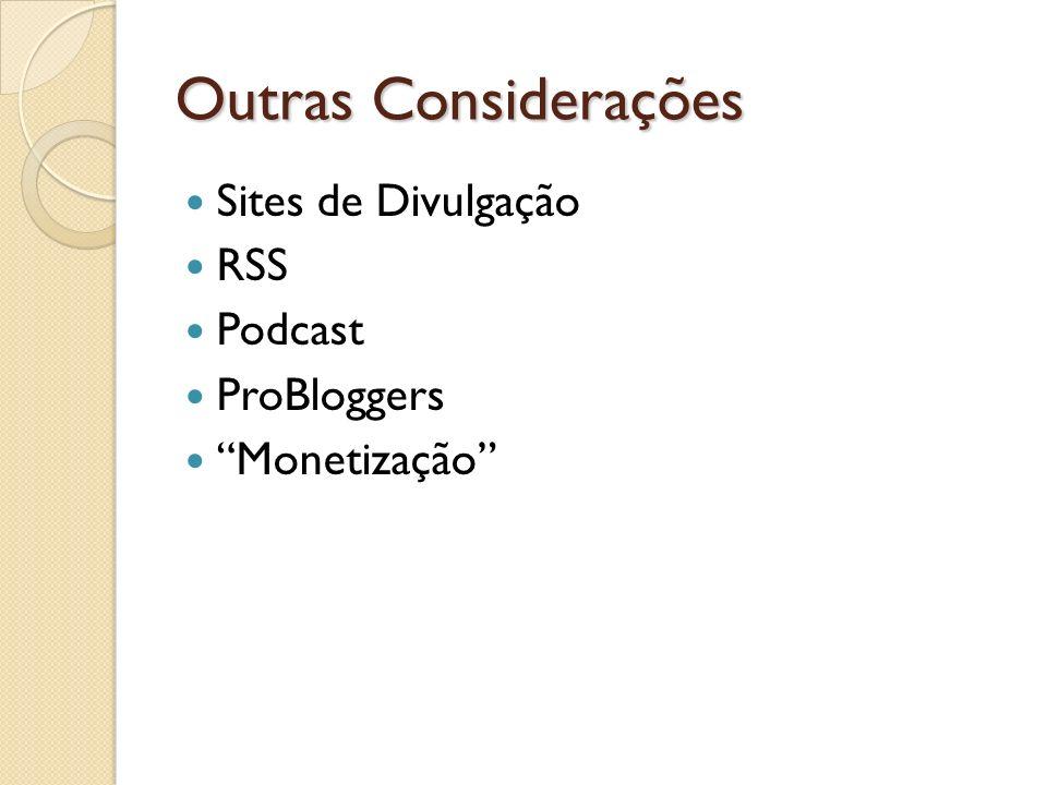 Outras Considerações Sites de Divulgação RSS Podcast ProBloggers