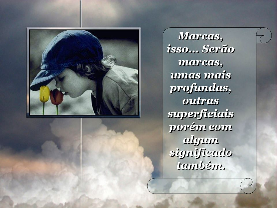 Marcas, isso...