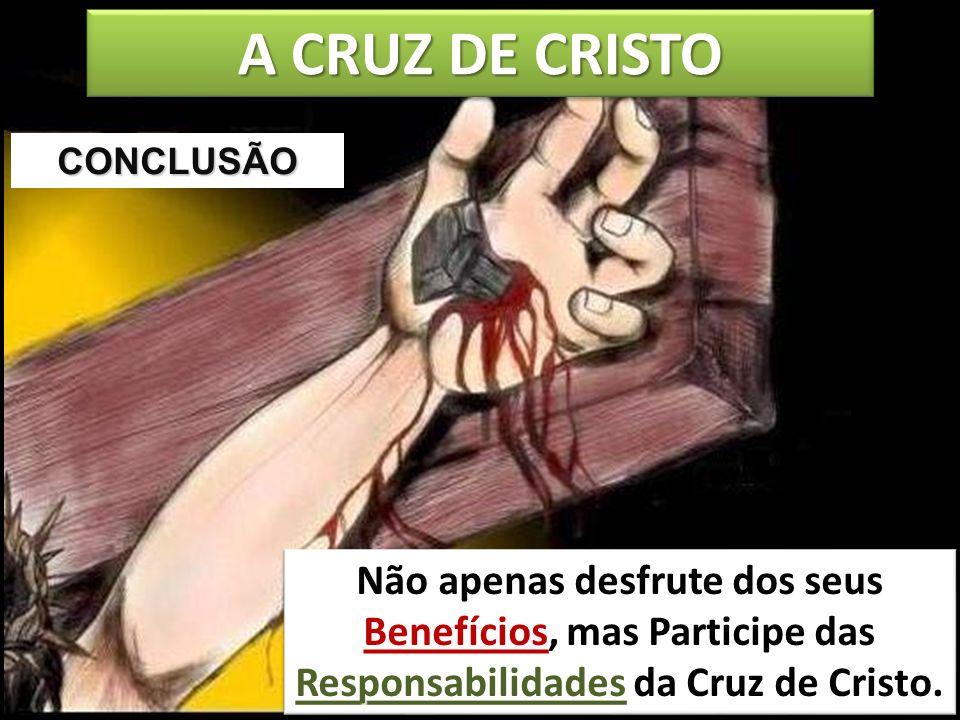 A CRUZ DE CRISTO CONCLUSÃO.
