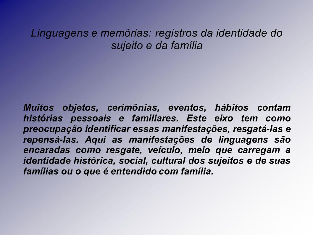 Linguagens e memórias: registros da identidade do sujeito e da família