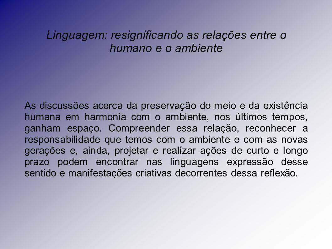 Linguagem: resignificando as relações entre o humano e o ambiente