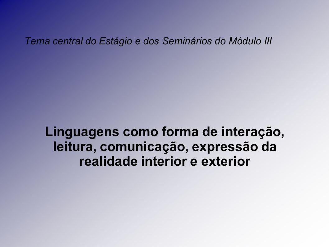 Tema central do Estágio e dos Seminários do Módulo III