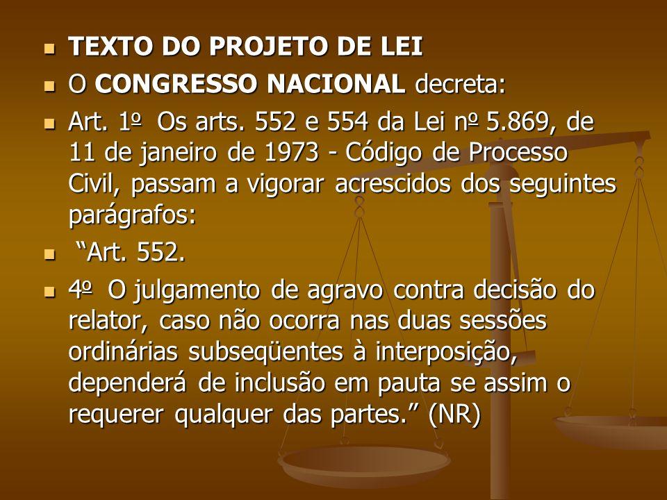 TEXTO DO PROJETO DE LEI O CONGRESSO NACIONAL decreta: