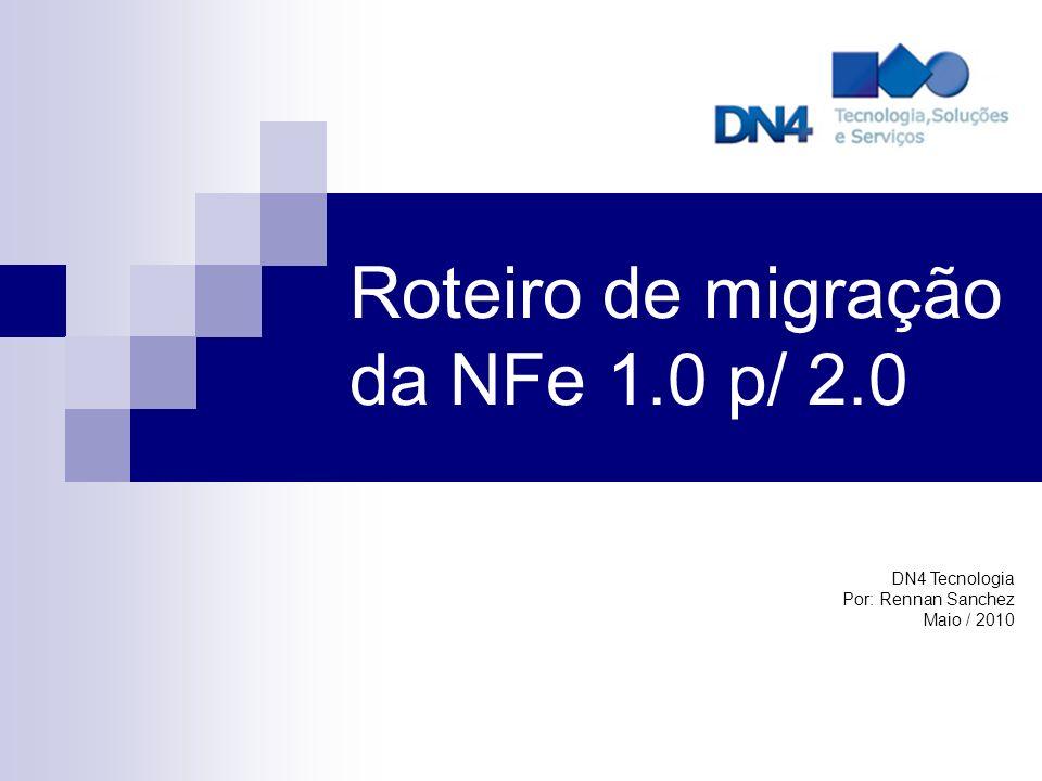 Roteiro de migração da NFe 1.0 p/ 2.0