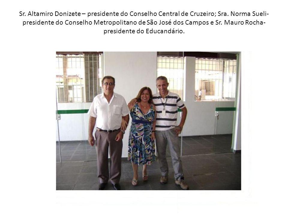 Sr. Altamiro Donizete – presidente do Conselho Central de Cruzeiro; Sra.