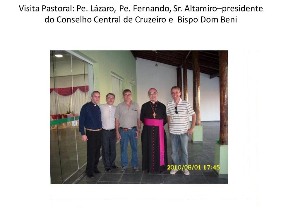 Visita Pastoral: Pe. Lázaro, Pe. Fernando, Sr