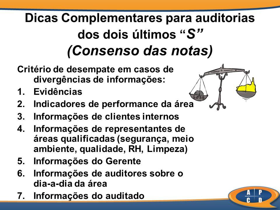 Dicas Complementares para auditorias dos dois últimos S (Consenso das notas)