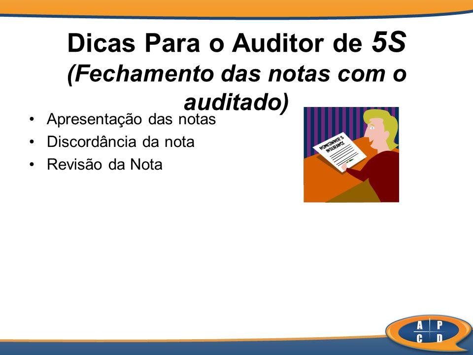 Dicas Para o Auditor de 5S (Fechamento das notas com o auditado)
