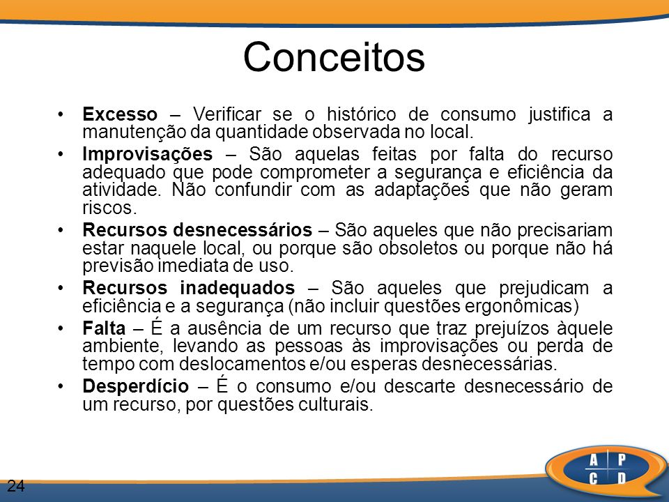 Conceitos Excesso – Verificar se o histórico de consumo justifica a manutenção da quantidade observada no local.
