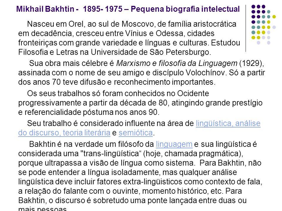 Mikhail Bakhtin - 1895- 1975 – Pequena biografia intelectual