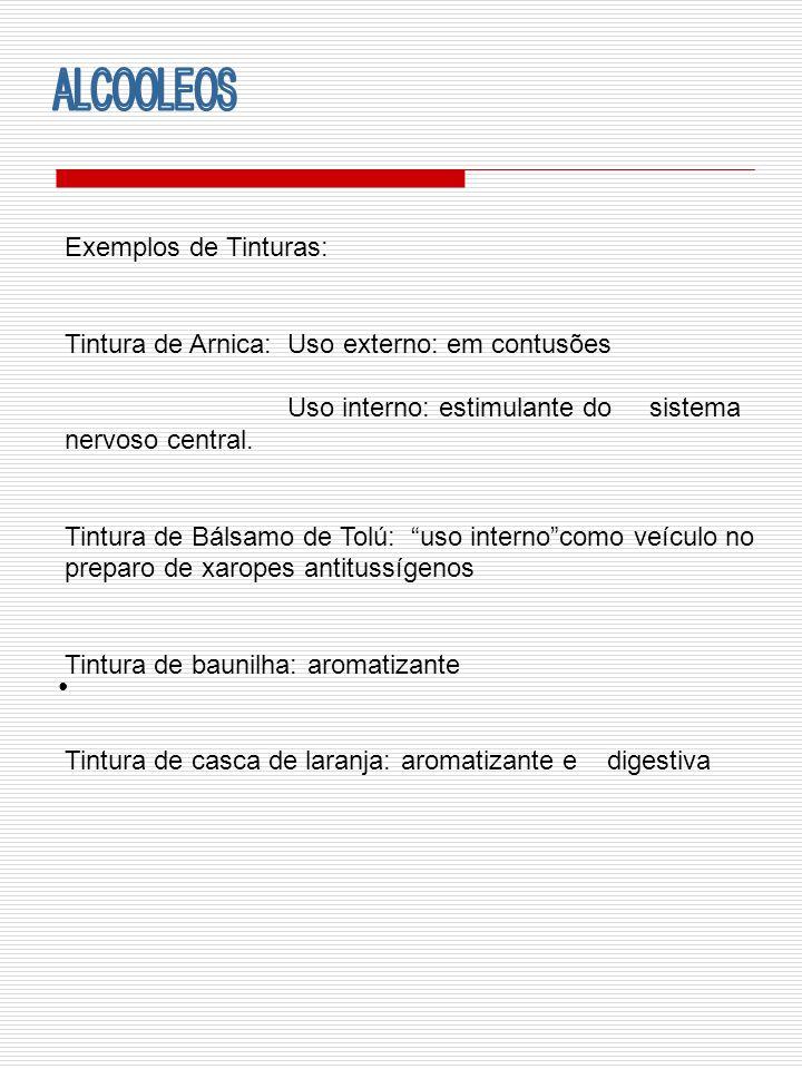 ALCOOLEOS Exemplos de Tinturas: