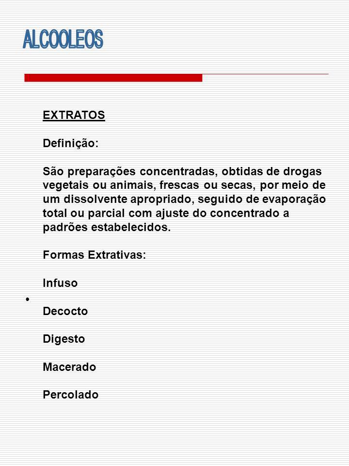 ALCOOLEOS EXTRATOS Definição: