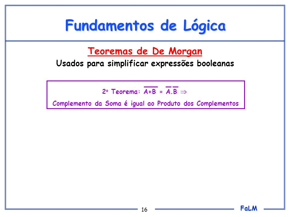 Fundamentos de Lógica Teoremas de De Morgan