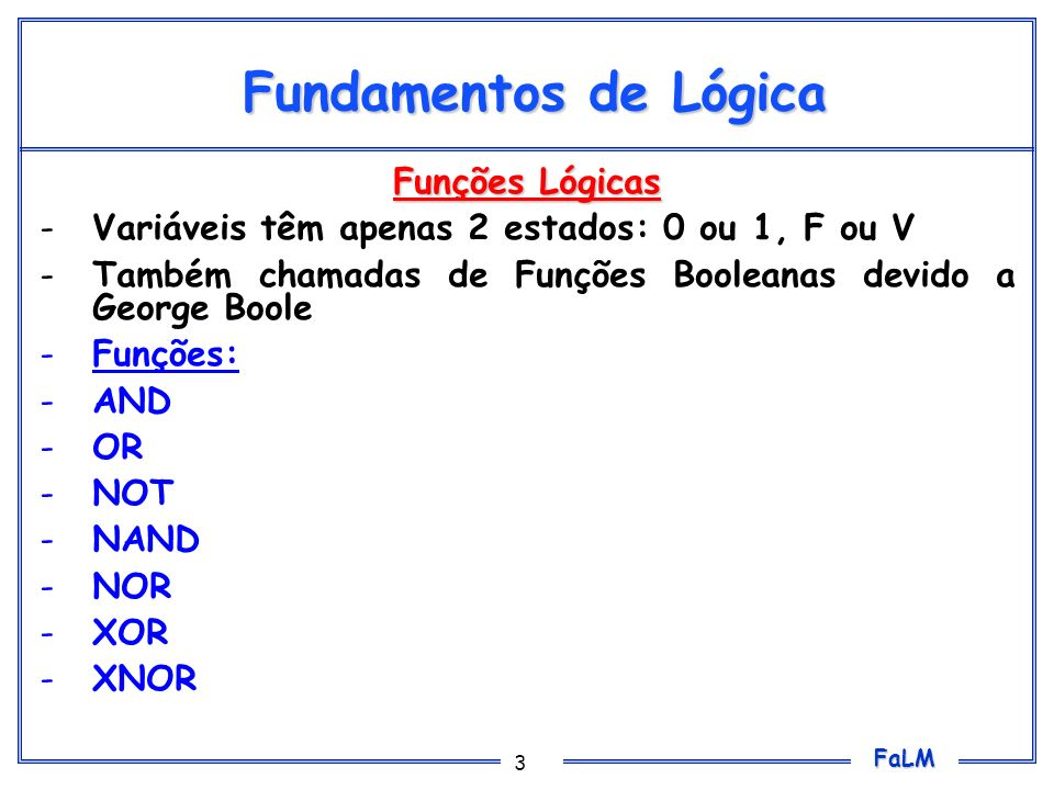 Fundamentos de Lógica Funções Lógicas