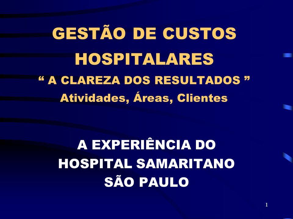A EXPERIÊNCIA DO HOSPITAL SAMARITANO SÃO PAULO