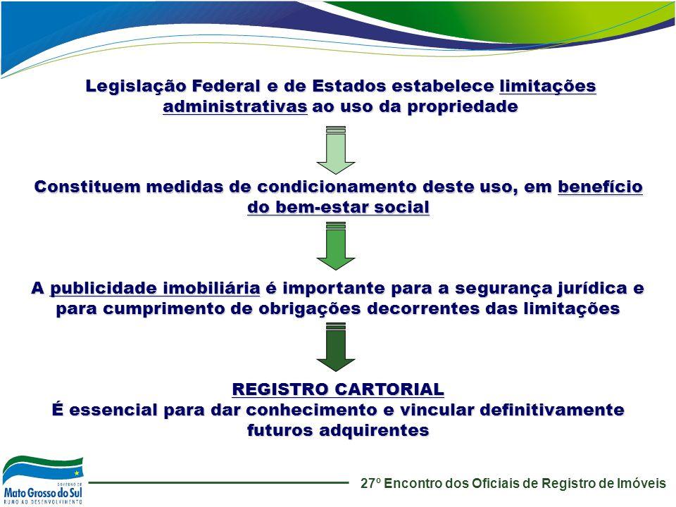 Legislação Federal e de Estados estabelece limitações administrativas ao uso da propriedade