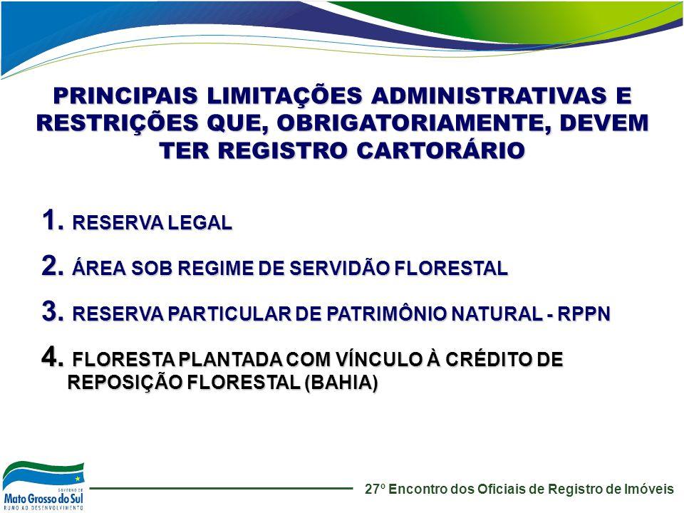 PRINCIPAIS LIMITAÇÕES ADMINISTRATIVAS E RESTRIÇÕES QUE, OBRIGATORIAMENTE, DEVEM TER REGISTRO CARTORÁRIO