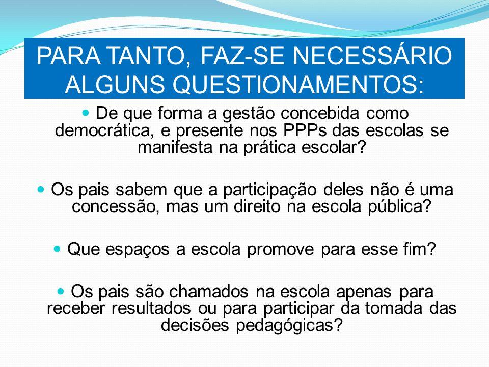 PARA TANTO, FAZ-SE NECESSÁRIO ALGUNS QUESTIONAMENTOS: