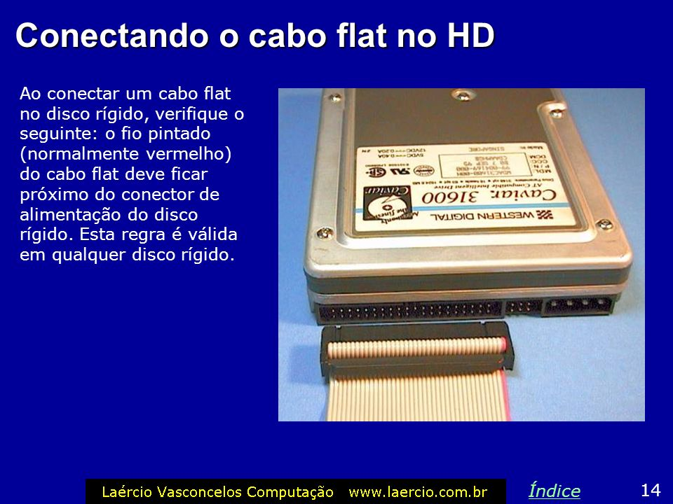Conectando o cabo flat no HD