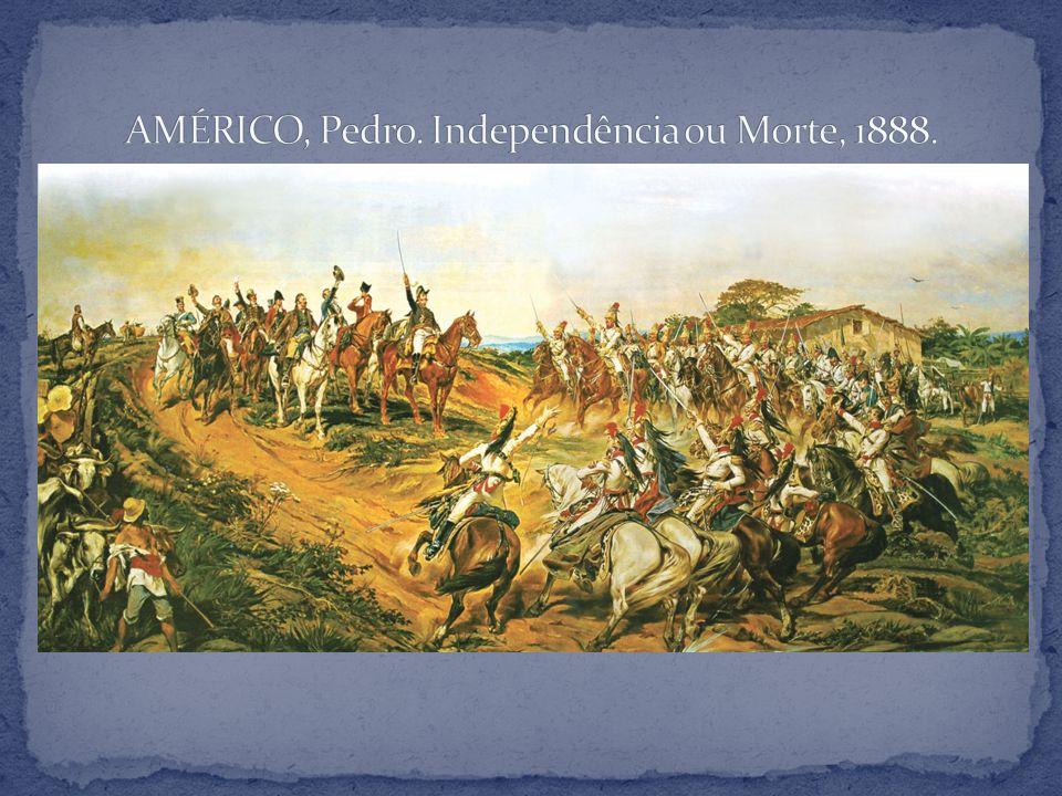 AMÉRICO, Pedro. Independência ou Morte, 1888.