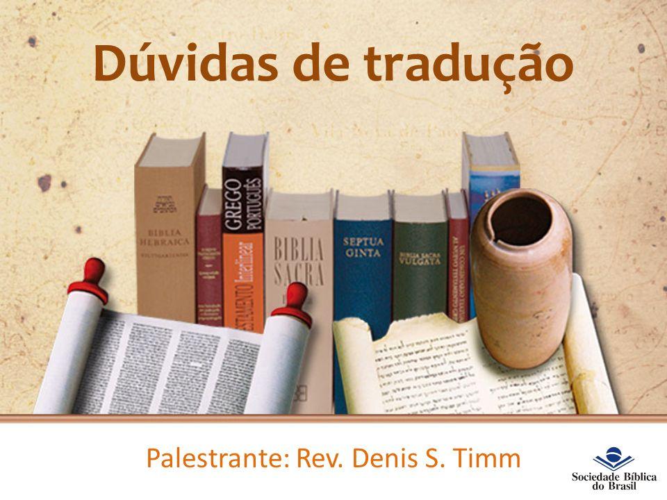 Palestrante: Rev. Denis S. Timm