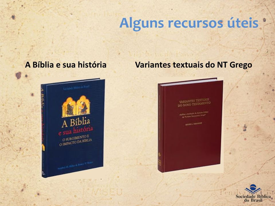 A Bíblia e sua história Variantes textuais do NT Grego