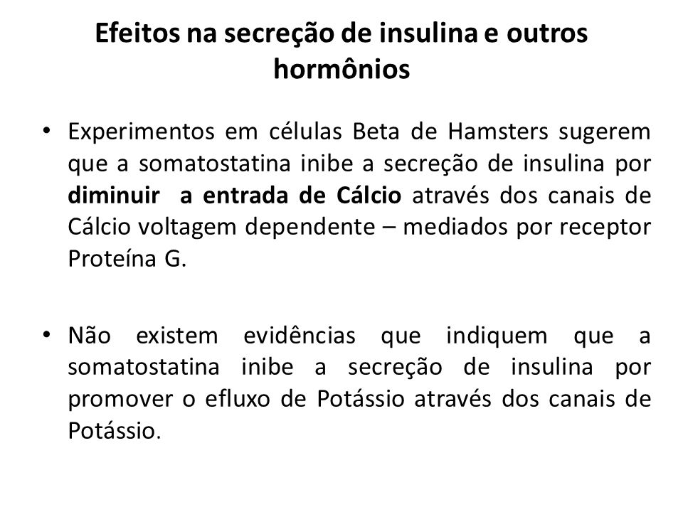 Efeitos na secreção de insulina e outros hormônios