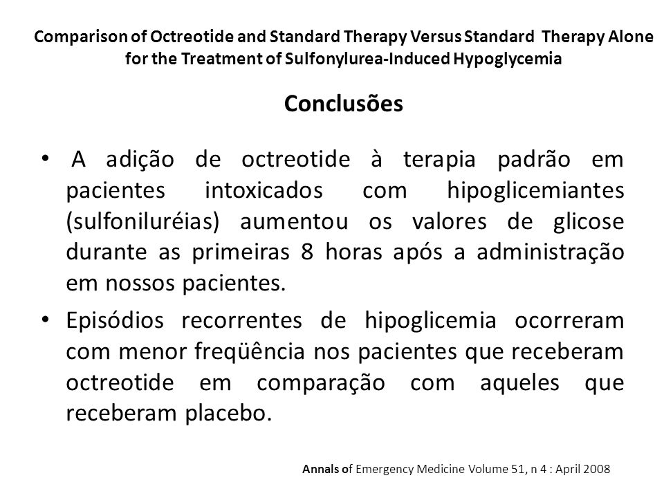 Comparison of Octreotide and Standard Therapy Versus Standard Therapy Alone for the Treatment of Sulfonylurea-Induced Hypoglycemia Conclusões